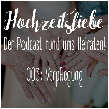 Hochzeitsliebe Podcast Verpflegung Episode 003
