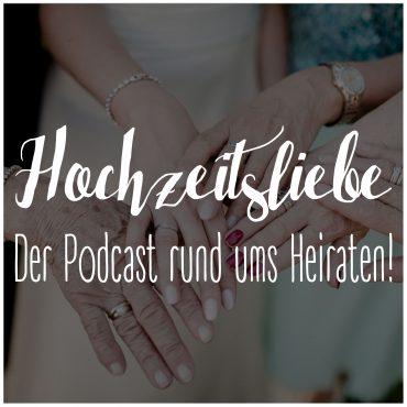 Hochzeitsliebe Podcast Heiraten