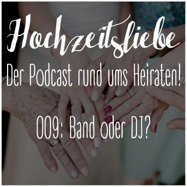 Hochzeitsliebe Podcast Band oder DJ Alles eine Frage des Geschmacks Episode 009