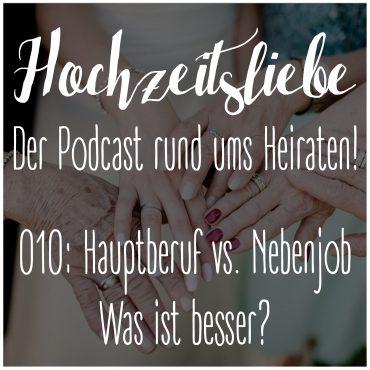 Hochzeitsliebe Podcast Hauptberuf vs Nebenjob Was ist besser Episode 010