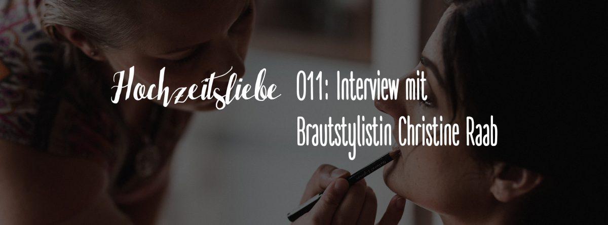 Hochzeitsliebe Podcast Interview Brautstylistin Make-Up Artist Christine Raab Episode 011