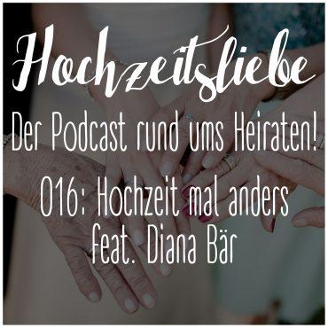 Hochzeitsliebe Podcast Hochzeit mal anders Offseason Diana Bär Episode 016