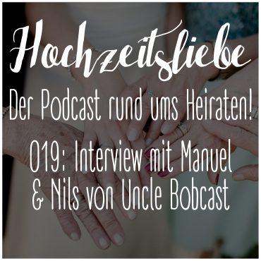 Hochzeitsliebe Podcast Hochzeitsfotografen Nils Hasenau Manuel Gutjahr Uncle Bobcast Cast Bob Episode 019