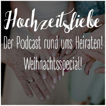 Hochzeitsliebe Podcast Weihnachtsspecial