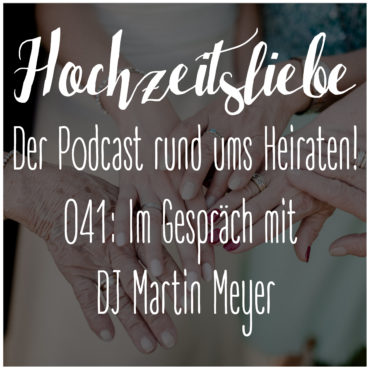 Podcast Hochzeitsliebe Emotionen Hochzeitstag Brautpaare Fotograf DJ Location Kirche